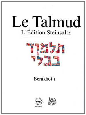 Le Talmud : l'édition Steinsaltz, Volume 1, Berakhot. Volume 1