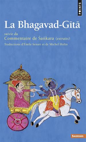 La Bhagavad-Gita. Suivi de Commentaire de Sankara : extraits