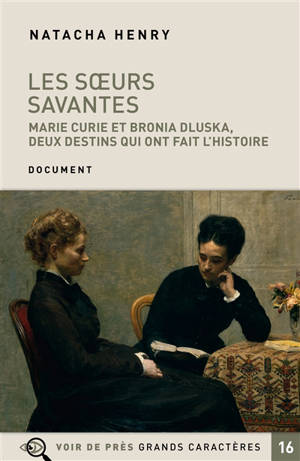 Les soeurs savantes : Marie Curie et Bronia Dluska, deux destins qui ont fait l'histoire
