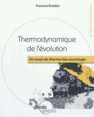 Thermodynamique de l'évolution : un essai de thermo-bio-sociologie