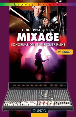 Guide pratique du mixage : sonorisation et enregistrement