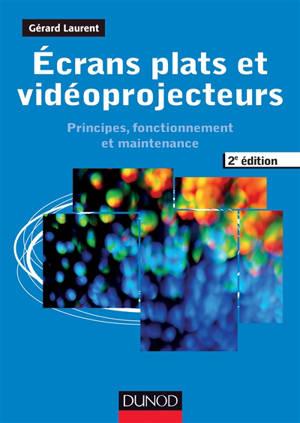 Ecrans plats et vidéoprojecteurs : principes, fonctionnement et maintenance