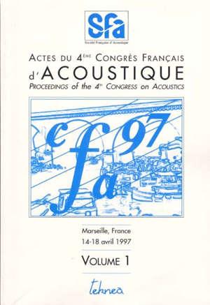 Actes du 4e Congrès français d'acoustique = Proceeding of the 4th Congress on acoustics : Marseille, France, 14-18 avril 1997