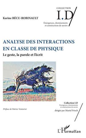 Analyse des interactions en classe de physique : le geste, la parole et l'écrit