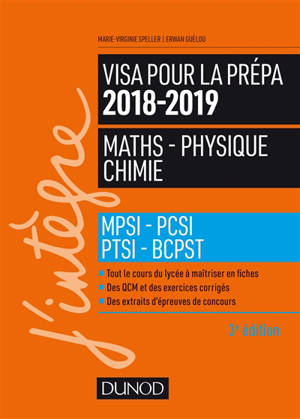 Maths, physique, chimie : visa pour la prépa 2018-2019 : MPSI, PCSI, PTSI, BCPST