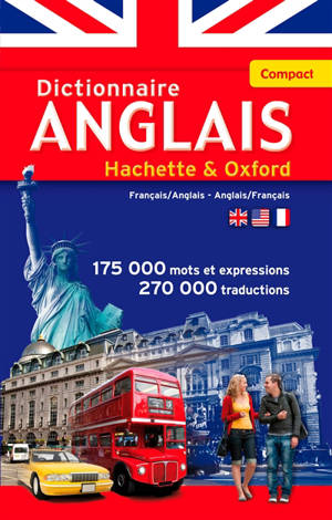 Le dictionnaire Hachette-Oxford compact : français-anglais, anglais-français = Concise Oxford-Hachette French dictionary : French-English, English-French