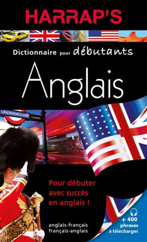 Harrap's dictionnaire pour débutants anglais : français-anglais, anglais-français