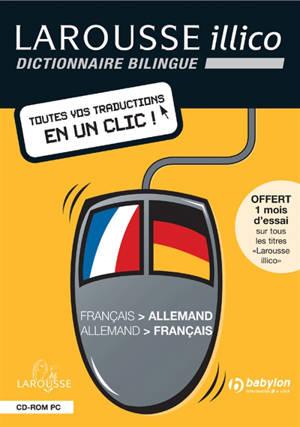 Larousse illico français-allemand, allemand-français : toutes vos traductions en un clic