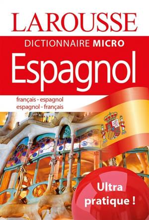 Dictionnaire micro Larousse espagnol : français-espagnol, espagnol-français
