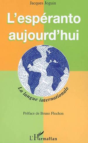 L'espéranto aujourd'hui : la langue internationale