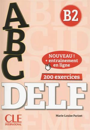Abc DELF, B2 : 200 exercices