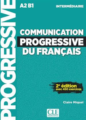 Communication progressive du français : A2-B1 intermédiaire : avec 450 exercices