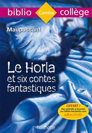 Le Horla et six contes fantastiques