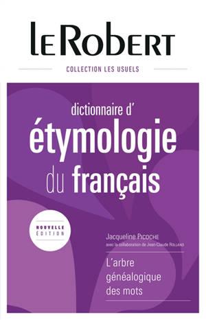 Dictionnaire d'étymologie du français : l'arbre généalogique des mots