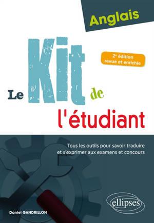Anglais, le kit de l'étudiant : tous les outils pour savoir traduire et s'exprimer aux examens et concours