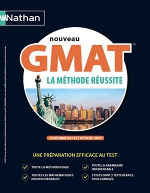 Nouveau GMAT : la méthode réussite : conforme au test officiel 2018