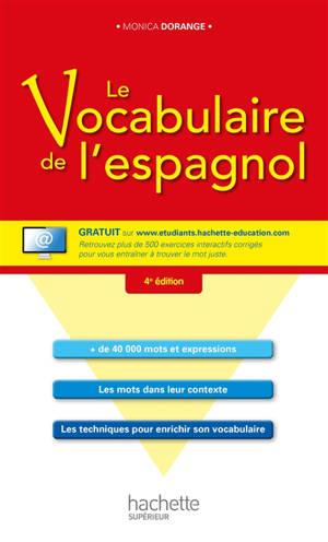 Le vocabulaire de l'espagnol : + de 40.000 mots et expressions, les mots dans leur contexte, les techniques pour enrichir son vocabulaire
