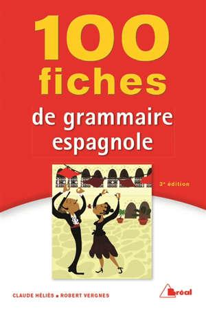 100 fiches de grammaire espagnole : terminales, classes préparatoires, 1er cycle universitaire