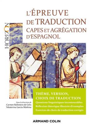 L'épreuve de traduction : Capes et agrégation d'espagnol : thème, version, choix de traduction