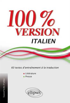 100 % version italien : 60 textes d'entraînement à la traduction : littérature & presse