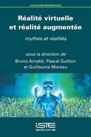 Réalité virtuelle et réalité augmentée : mythes et réalités