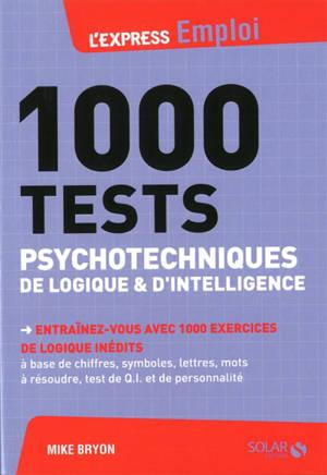 1.000 tests psychotechniques de logique & d'intelligence