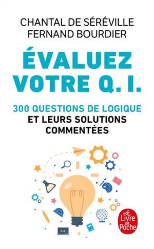 Evaluez votre QI : 300 questions de logique et leurs solutions commentées