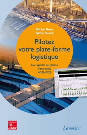Pilotez votre plate-forme logistique : les logiciels de gestion d'entrepôts WMS-WCS