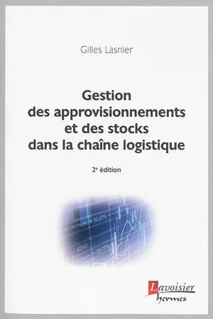 Gestion des approvisionnements et des stocks dans la chaîne logistique