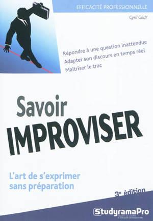 Savoir improviser : l'art de s'exprimer sans préparation