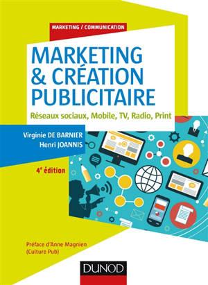 Marketing & création publicitaire : réseaux sociaux, mobile, TV, radio, print