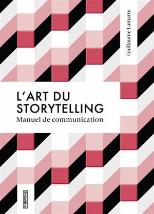 L'art du storytelling : manuel de communication