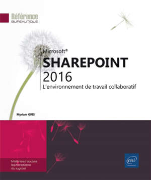 Microsoft SharePoint 2016 : l'environnement de travail collaboratif