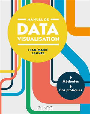 Manuel de datavisualisation : méthodes et cas pratiques