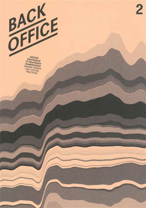 Back office : design graphique et pratiques numériques = Back office : graphic design and digital practices. n° 2, Penser, classer, représenter = Thinking, classifying, displaying
