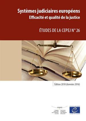 Systèmes judiciaires européens : efficacité et qualité de la justice : édition 2018 (données 2016)