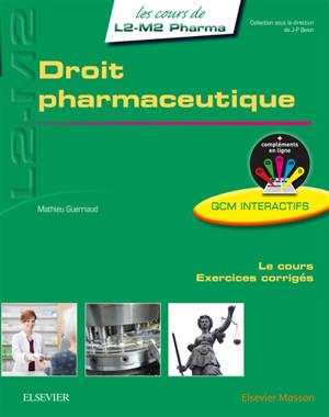 Droit pharmaceutique : le cours, exercices corrigés