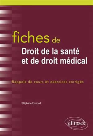 Fiches de droit de la santé et de droit médical : rappels de cours et exercices corrigés