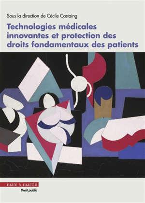 Technologies médicales innovantes et protection des droits fondamentaux des patients
