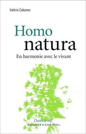 Homo natura : en harmonie avec le vivant