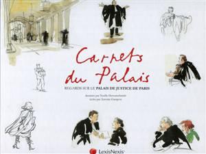Carnets du Palais : regards sur le Palais de justice de Paris