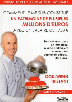 Comment je me suis constitué un patrimoine de plusieurs millions d'euros avec un salaire de 1.750 € : sans connaissance en immobilier ni aide particulière et avec pour capital de départ... 1.000 euros !