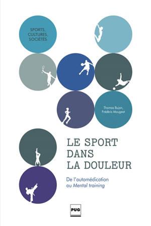 Le sport dans la douleur : de l'automédication au mental training