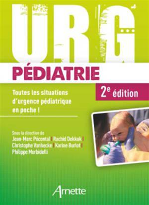 Urg' pédiatrie : toutes les situations d'urgence pédiatrique en poche !