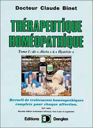 Thérapeutique homéopathique. Volume 1, De Abcès à hystérie