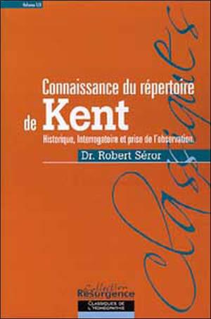 Connaissance du répertoire de Kent. Volume 1, Historique, interrogatoire et prise de l'observation