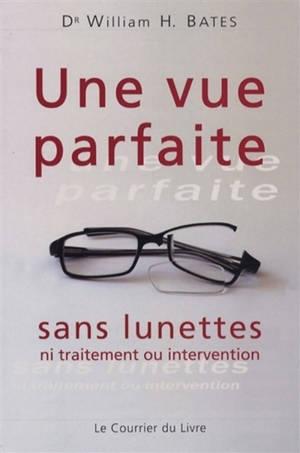 Une vue parfaite sans lunettes : ni traitement ou intervention