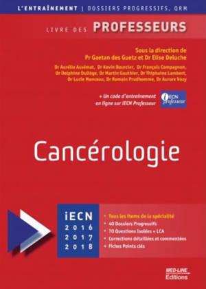 Cancérologie : iECN 2017-2018-2019 : livre des professeurs
