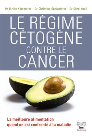 Le régime cétogène contre le cancer : la meilleure alimentation quand on est confronté à la maladie