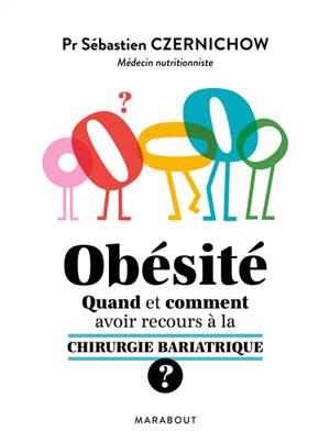 Obésité : quand et comment recourir à la chirurgie bariatrique ?